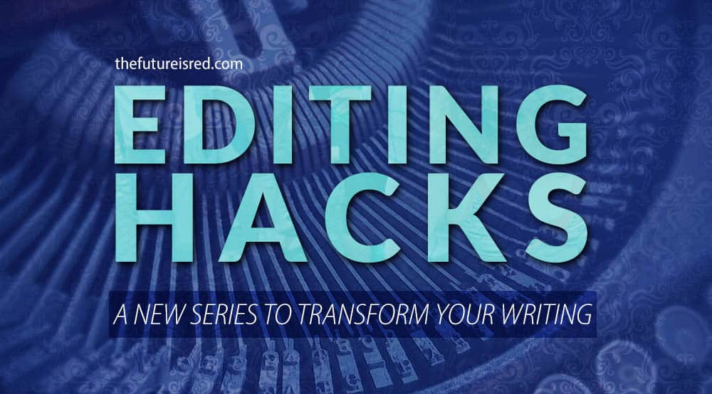 NEW editing hack series attacks the hardest part of writing